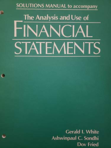 The Analysis and Use of Financial Statements By Gerald I. White