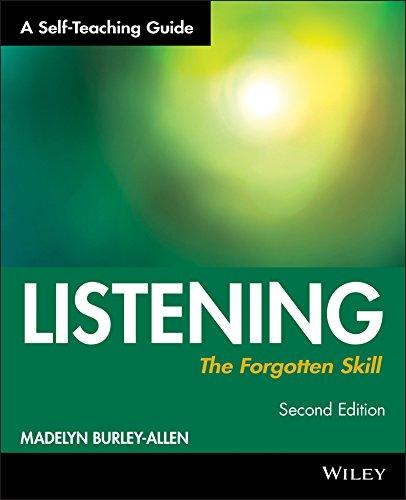 Listening: The Forgotten Skill By Madelyn Burley-Allen