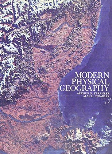 Modern Physical Geography By Arthur N. Strahler