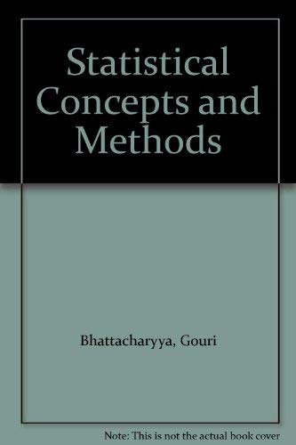Statistical Concepts and Methods By Gouri Bhattacharyya