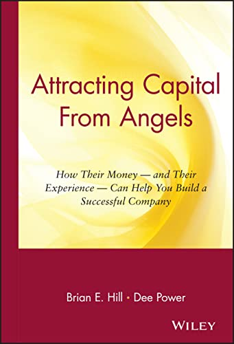 Attracting Capital From Angels By Brian E. Hill