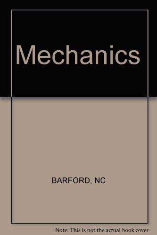 Mechanics By N.C. Barford