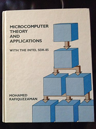 Microcomputer Theory and Applications with the Intel SDK-85 By Mohamed Rafiquzzaman