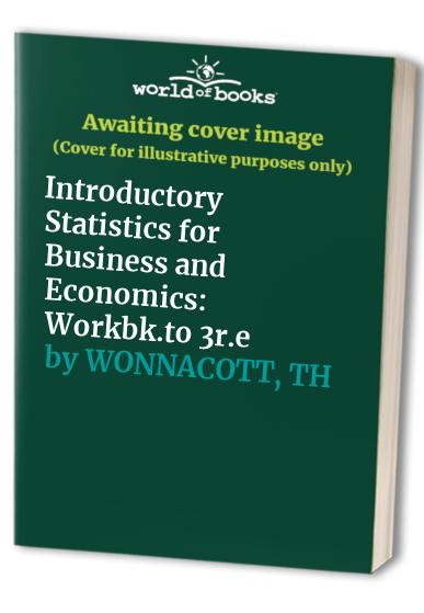Introductory Statistics for Business and Economics By Thomas H. Wonnacott