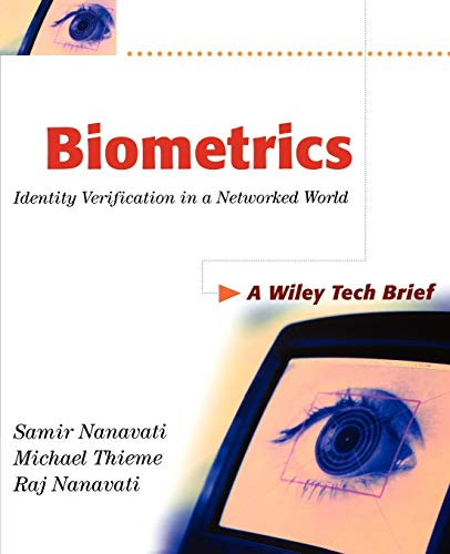 Biometrics (TB): Identify Verification in a Networked World: Identity Verification in a Networked World (Technology Briefs Series) By Samir Nanavati