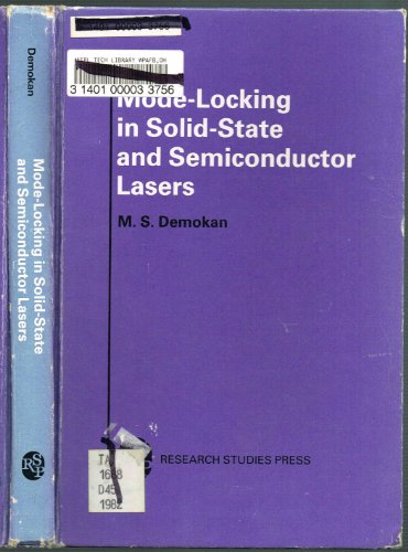 Mode-locking in Solid State and Semiconductor Lasers By M.S. Demokan