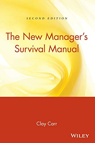 The New Manager's Survival Manual By Clay Carr