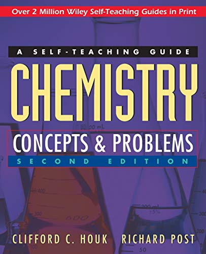 Chemistry: Concepts and Problems: A Self-Teaching Guide (Wiley Self–Teaching Guides) By Clifford C. Houk