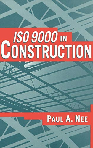 ISO 9000 in Construction By Paul A. Nee