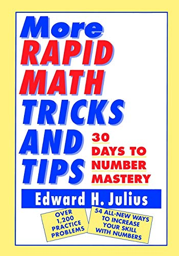 More Rapid Math: Tricks and Tips By Edward H. Julius