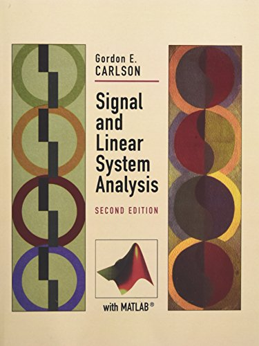 Signal and Linear System Analysis By Gordon E. Carlson