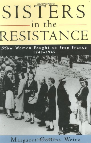 Sisters in the Resistance By Margaret Collins Weitz