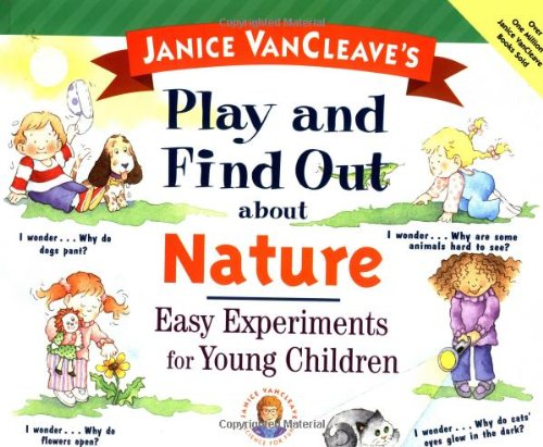 Janice VanCleave's Play and Find Out About Nature By Janice VanCleave
