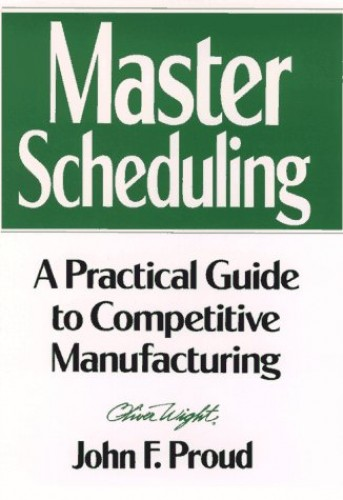 Master Scheduling By John F. Proud
