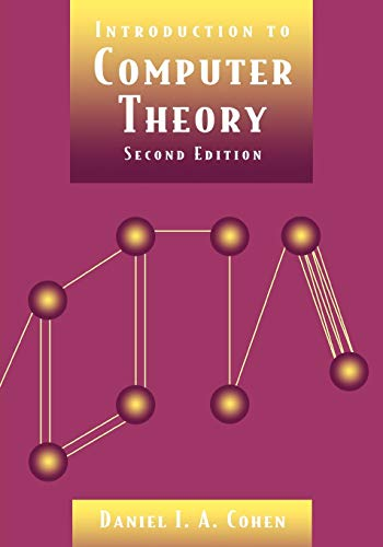 Introduction to Computer Theory By Daniel I. A. Cohen