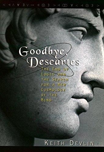 Goodbye Descartes By Keith J. Devlin