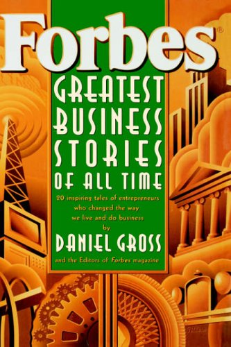 Forbes (R) Greatest Business Stories of All Time By Forbes Magazine Staff