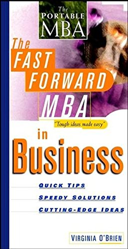 The Fast Forward MBA in Business By Virginia O'Brien