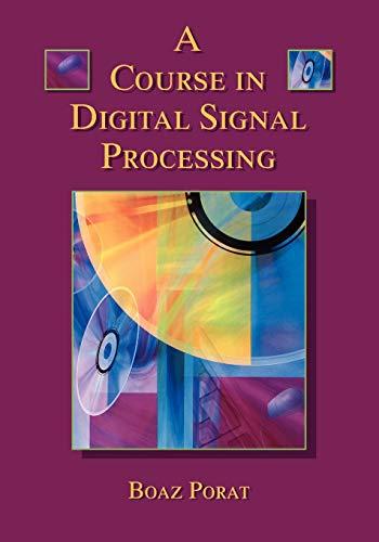 A Course in Digital Signal Processing By Boaz Porat