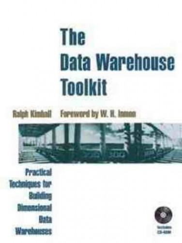 Data Warehouse Toolkit: Practical Techniques for Building Dimensional Data Warehouses by Ralph Kimball