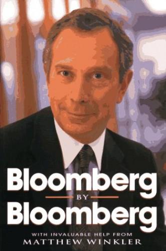 Bloomberg by Bloomberg By Michael R. Bloomberg