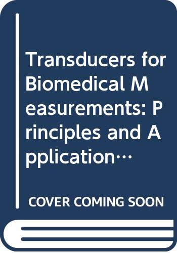 Transducers for Biomedical Measurements By Richard S.C. Cobbold