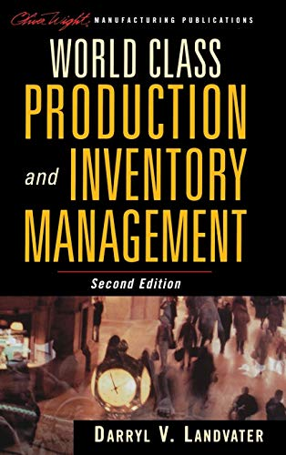 World Class Production and Inventory Management by Darryl V. Landvater