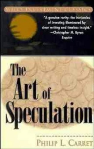 The Art of Speculation By Philip L. Carret