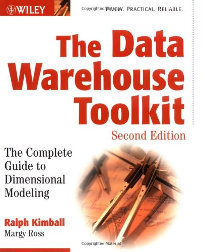 The Data Warehouse Toolkit: The Complete Guide to Dimensional Modeling By Ralph Kimball