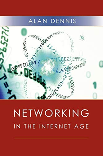 Networking in the Internet Age By Alan Dennis