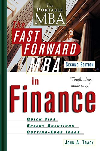 The Fast Forward MBA in Finance By John A. Tracy