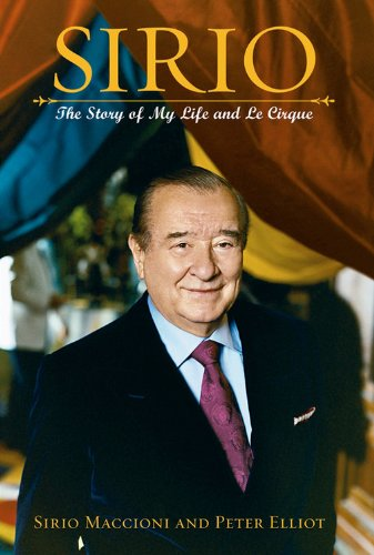 Sirio: The Story of My Life and Le Cirque By Sirio Maccioni