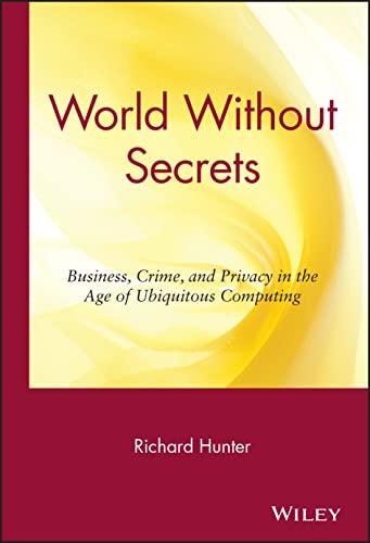 World Without Secrets By Richard S. Hunter