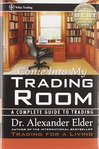 Come into My Trading Room: A Complete Guide to Trading by Alexander Elder