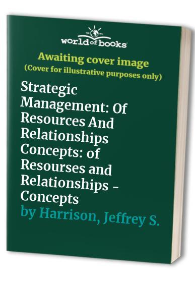 Strategic Management By Jeffrey S. Harrison