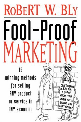Fool-proof Marketing By Robert W. Bly