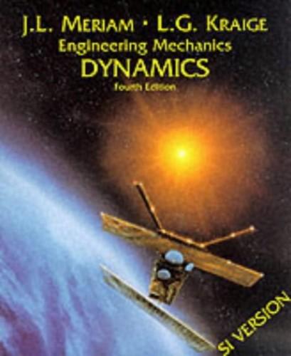 Engineering Mechanics Dynamics By J. L. Meriam
