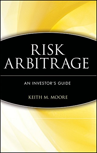 Risk Arbitrage By Keith M. Moore