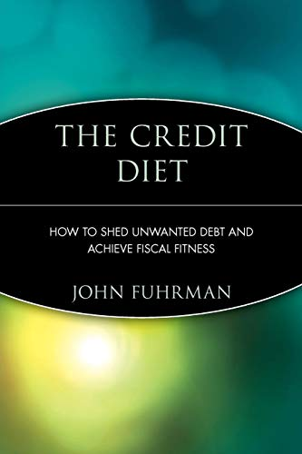 The Credit Diet By John Fuhrman