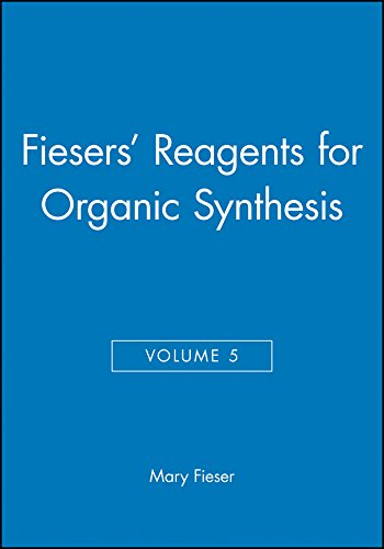 Fiesers' Reagents for Organic Synthesis, Volume 5 By Mary Fieser