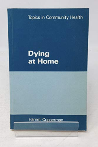 Dying at Home By Harriet Copperman
