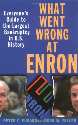 What Went Wrong at Enron By Peter C. Fusaro