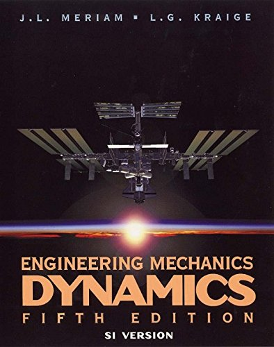 Engineering Mechanics: Engineering Mechanics Dynamics By J. L. Meriam