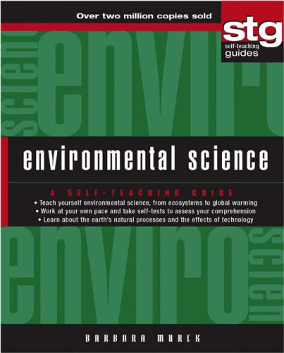 Environmental Science STG: A Self-Teaching Guide (Wiley Self–Teaching Guides) By Barbara W. Murck