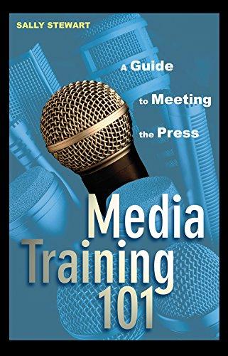 Media Training 101 By Sally Stewart