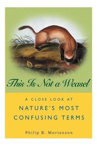 This is Not a Weasel By Philip B. Mortenson
