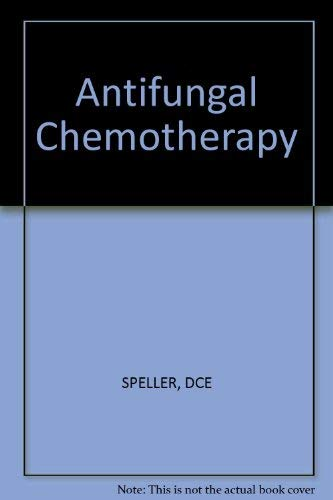 Antifungal Chemotherapy By D.C.E. Speller
