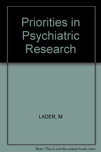 Priorities in Psychiatric Research By Malcolm H. Lader
