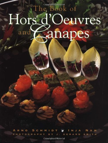 The Book of Hors d'Oeuvres and Canapes By A. Schmidt