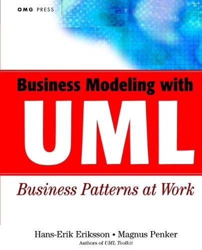 Business Modeling with UML By Hans-Erik Eriksson